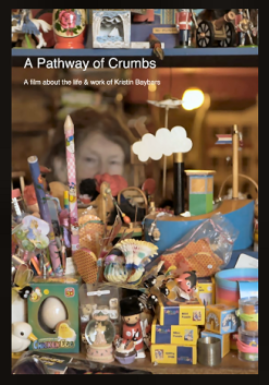 A Pathway of Crumbs - a film about the life and work of Kristin Baybars